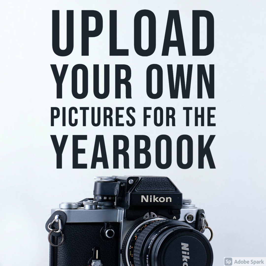 Let Us Use Your Pictures For The Yearbook!